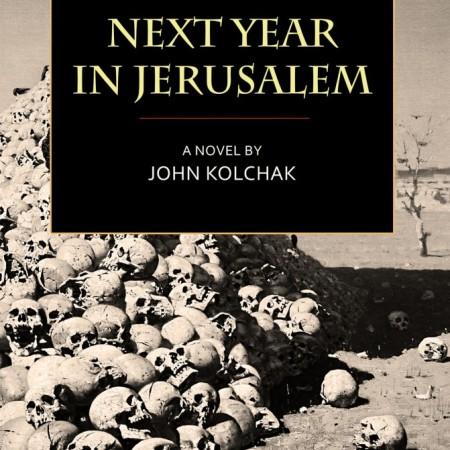 Cover image of Next Year in Jerusalem, a novel by John Kolchak